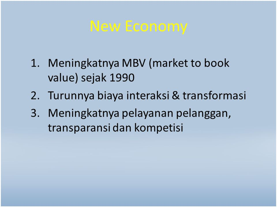 New Economy Meningkatnya MBV (market to book value) sejak 1990