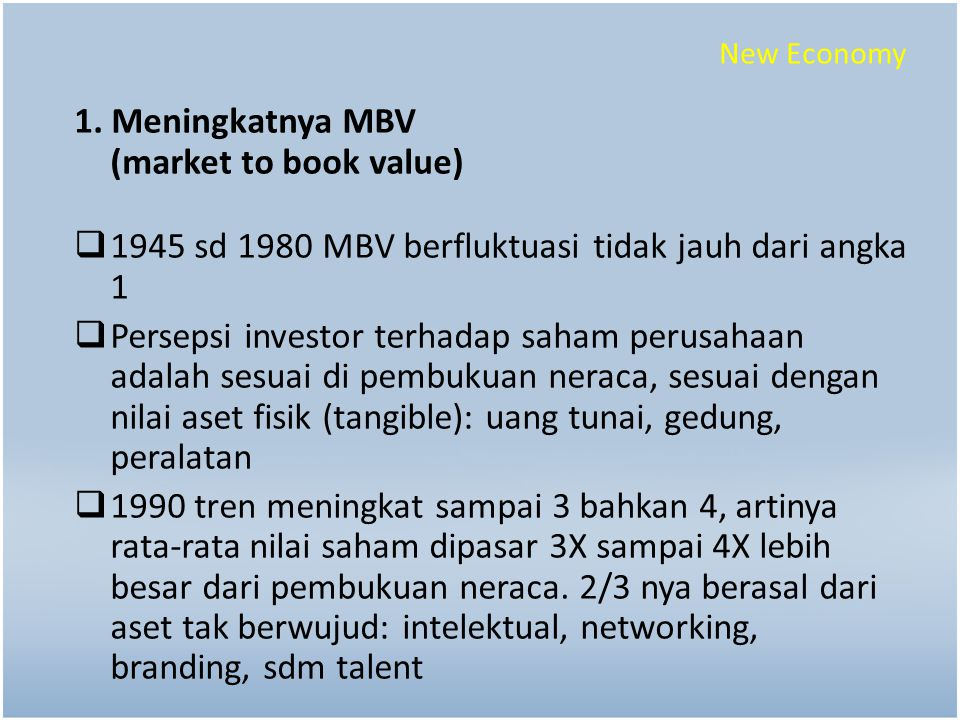 1. Meningkatnya MBV (market to book value)