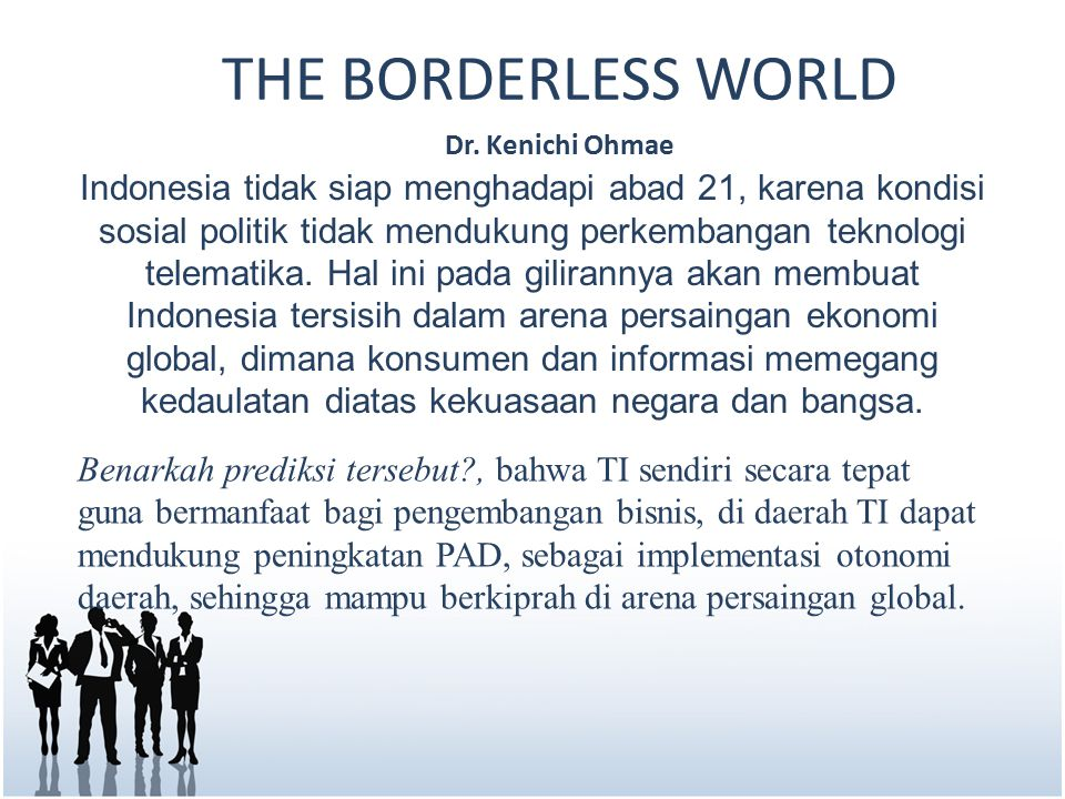 THE BORDERLESS WORLD Dr. Kenichi Ohmae