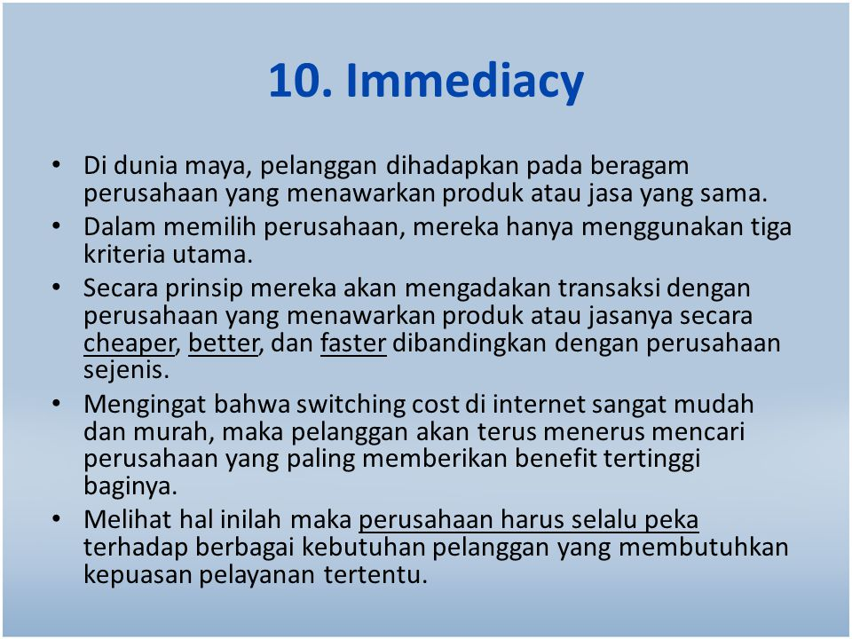 10. Immediacy Di dunia maya, pelanggan dihadapkan pada beragam perusahaan yang menawarkan produk atau jasa yang sama.