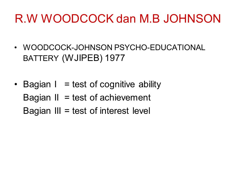 R.W WOODCOCK dan M.B JOHNSON