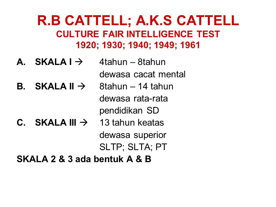 R.B CATTELL; A.K.S CATTELL CULTURE FAIR INTELLIGENCE TEST 1920; 1930; 1940; 1949; 1961