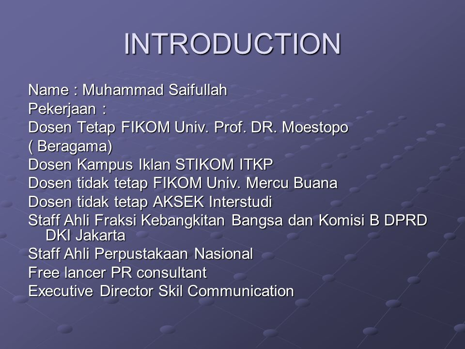 INTRODUCTION Name : Muhammad Saifullah Pekerjaan :