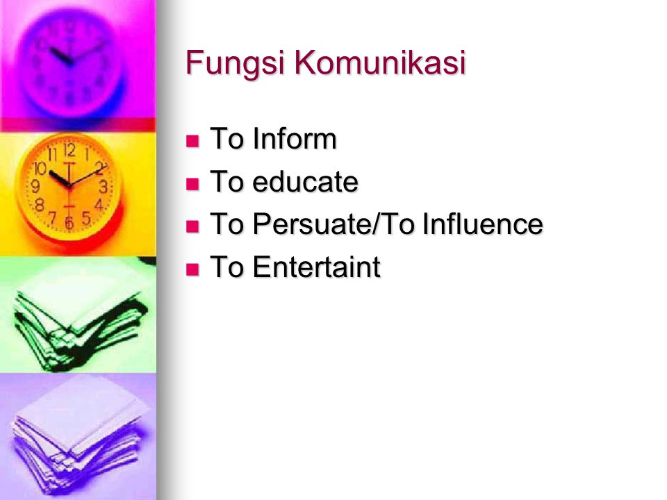 Fungsi Komunikasi To Inform To educate To Persuate/To Influence