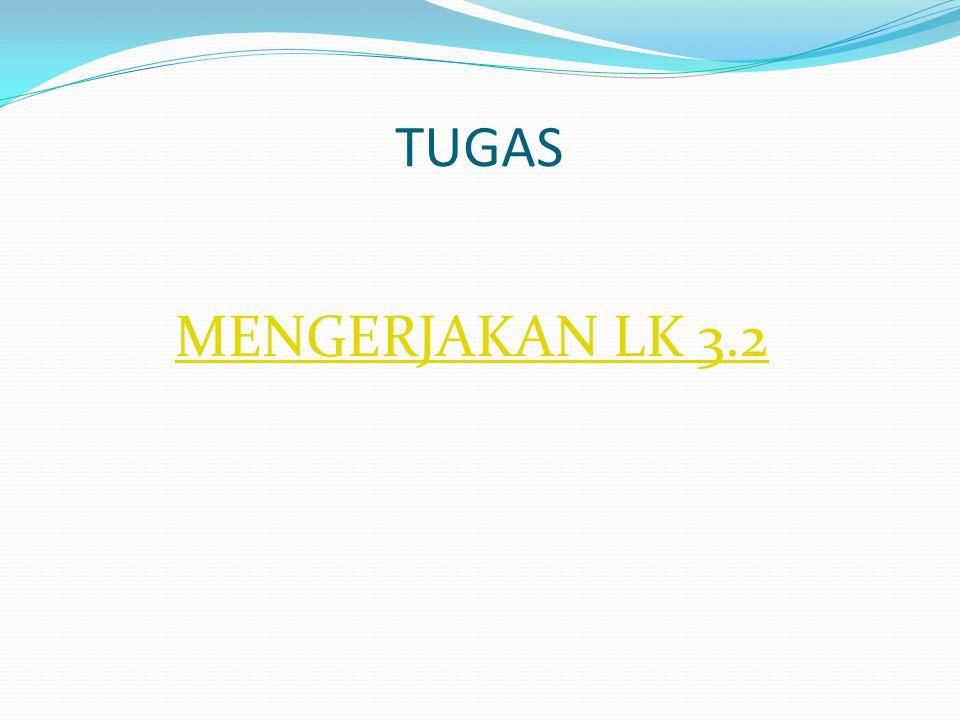 TUGAS MENGERJAKAN LK 3.2