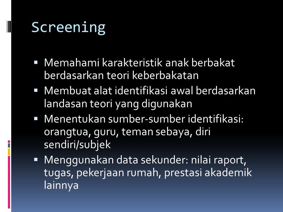 Screening Memahami karakteristik anak berbakat berdasarkan teori keberbakatan.