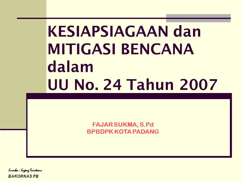 KESIAPSIAGAAN dan MITIGASI BENCANA dalam UU No. 24 Tahun 2007