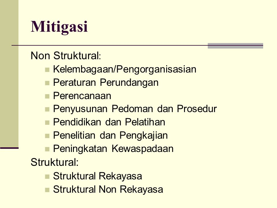 Mitigasi Non Struktural: Struktural: Kelembagaan/Pengorganisasian