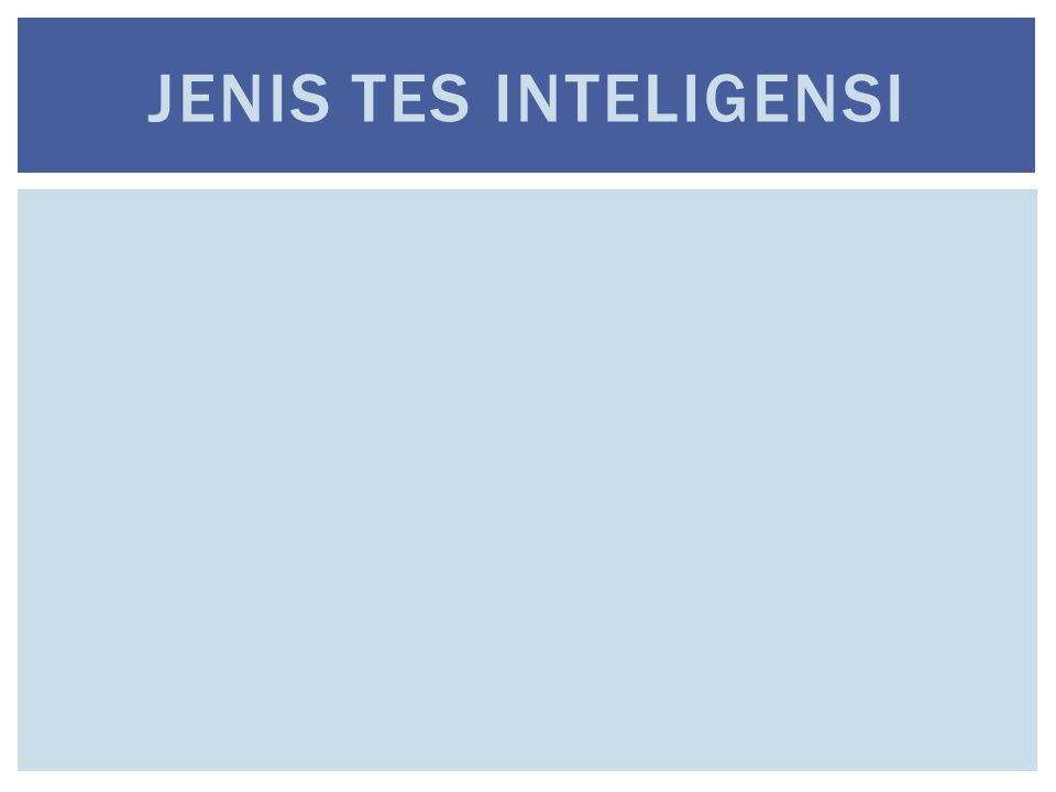 JENIS TES INTELIGENSI
