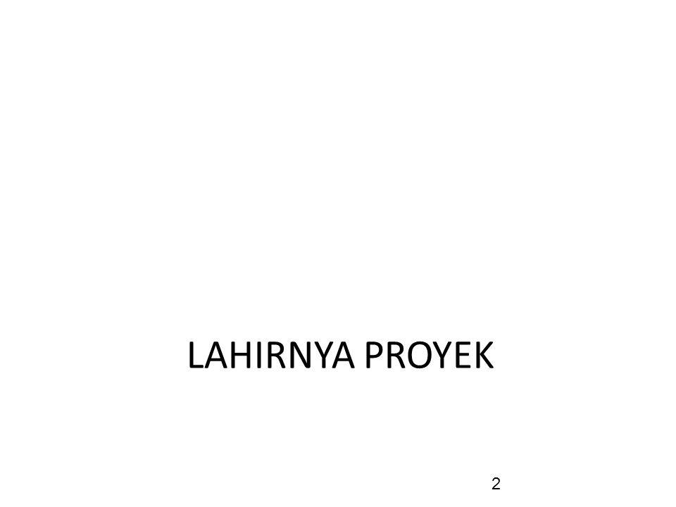 LAHIRNYA PROYEK