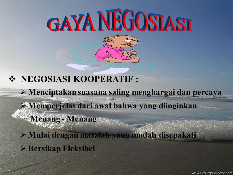 GAYA NEGOSIASI NEGOSIASI KOOPERATIF :
