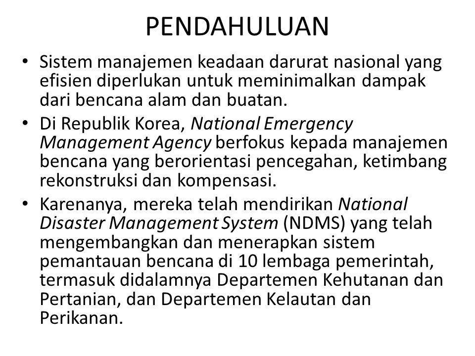 PENDAHULUAN Sistem manajemen keadaan darurat nasional yang efisien diperlukan untuk meminimalkan dampak dari bencana alam dan buatan.