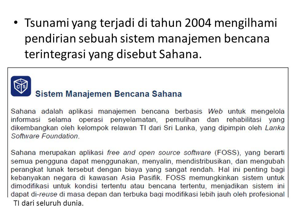 Tsunami yang terjadi di tahun 2004 mengilhami pendirian sebuah sistem manajemen bencana terintegrasi yang disebut Sahana.