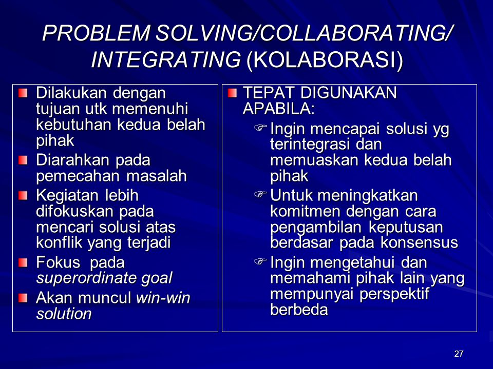 PROBLEM SOLVING/COLLABORATING/ INTEGRATING (KOLABORASI)