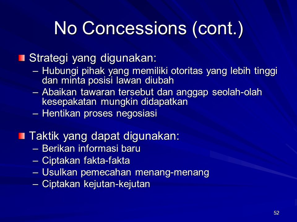 No Concessions (cont.) Strategi yang digunakan: