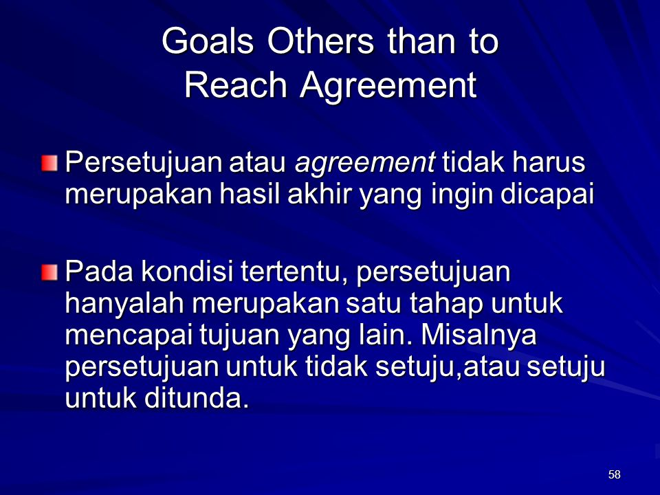 Goals Others than to Reach Agreement