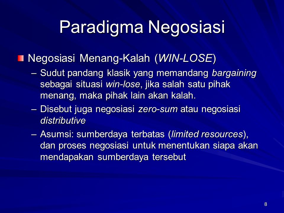 Paradigma Negosiasi Negosiasi Menang-Kalah (WIN-LOSE)