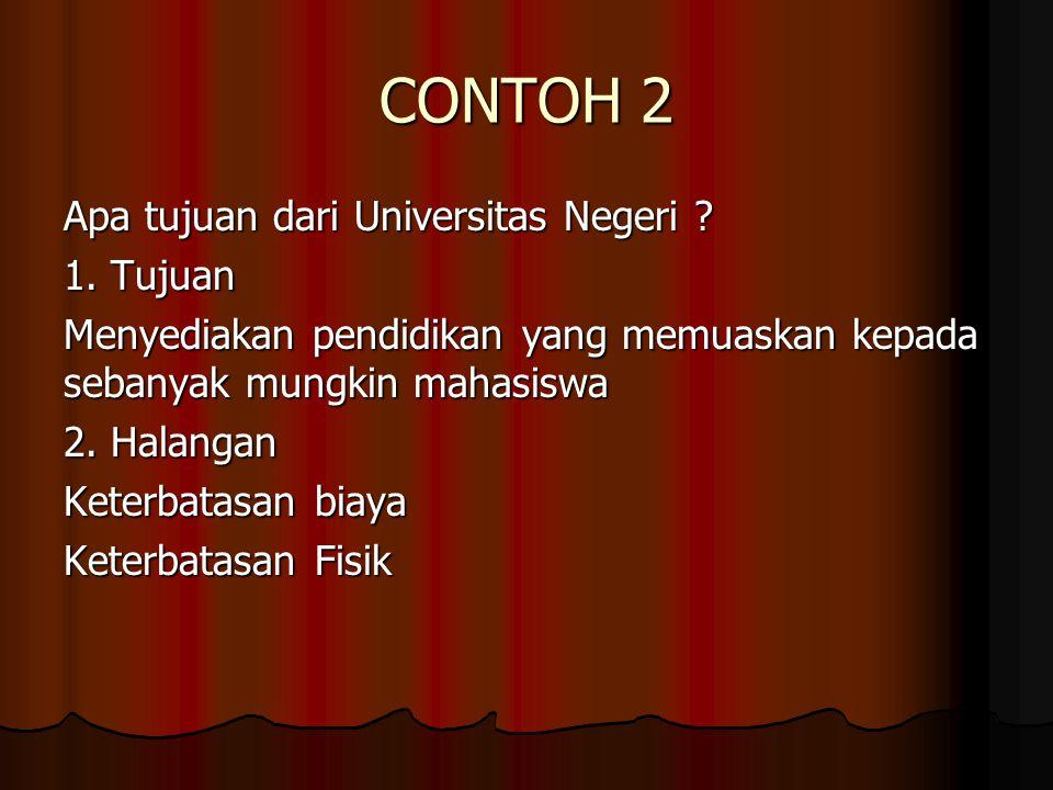 CONTOH 2 Apa tujuan dari Universitas Negeri 1. Tujuan
