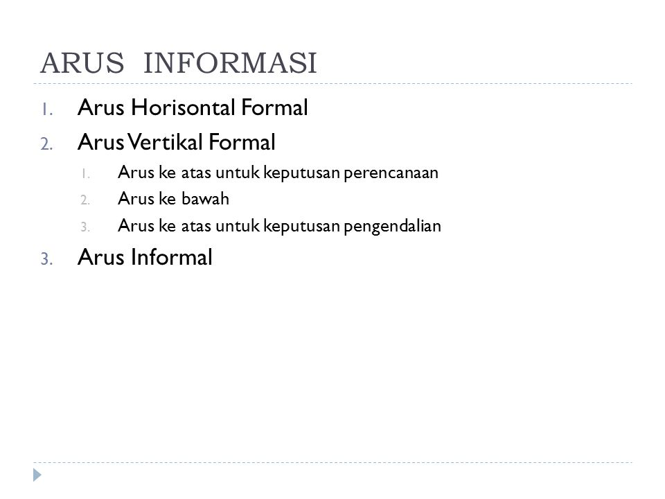 ARUS INFORMASI Arus Horisontal Formal Arus Vertikal Formal