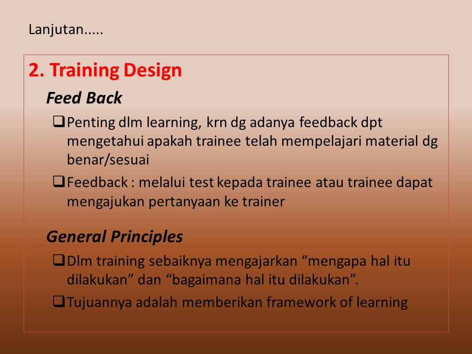 2. Training Design Lanjutan..... Feed Back