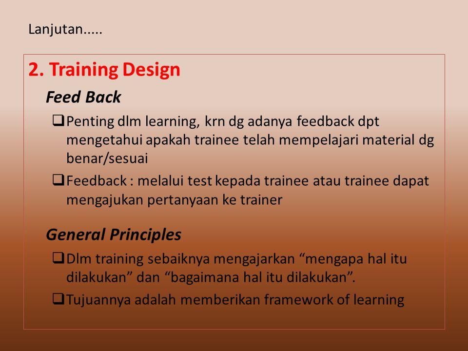 2. Training Design Lanjutan..... Feed Back