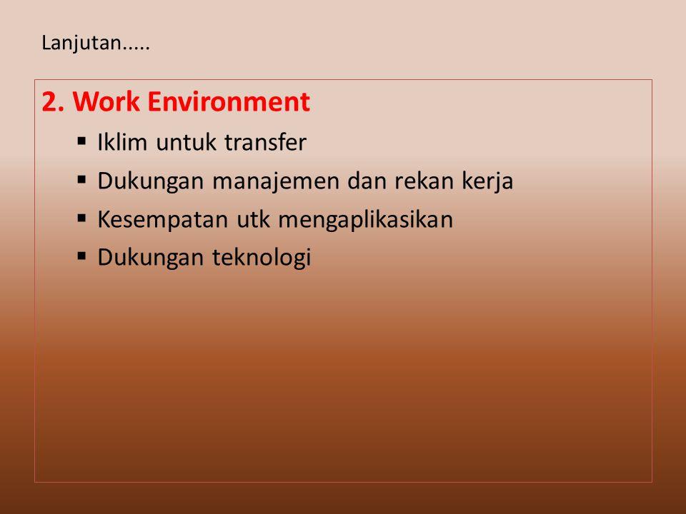 2. Work Environment Iklim untuk transfer
