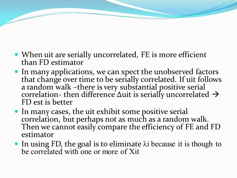 When uit are serially uncorrelated, FE is more efficient than FD estimator