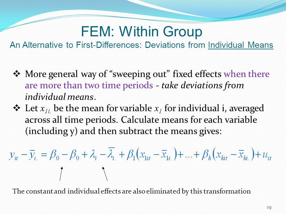 FEM: Within Group An Alternative to First-Differences: Deviations from Individual Means