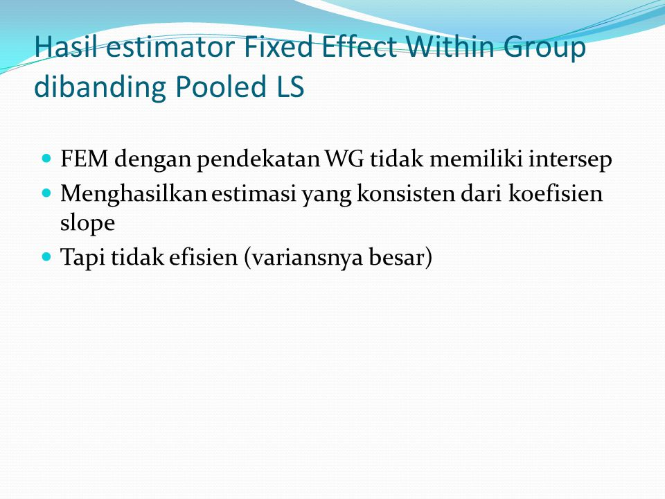 Hasil estimator Fixed Effect Within Group dibanding Pooled LS