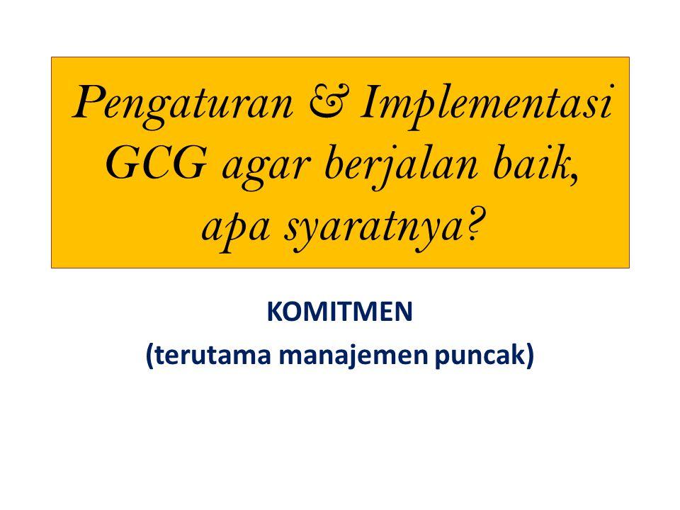 Pengaturan & Implementasi GCG agar berjalan baik, apa syaratnya