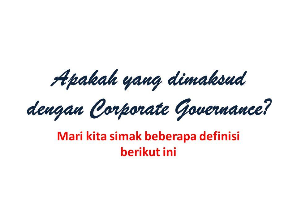 Apakah yang dimaksud dengan Corporate Governance
