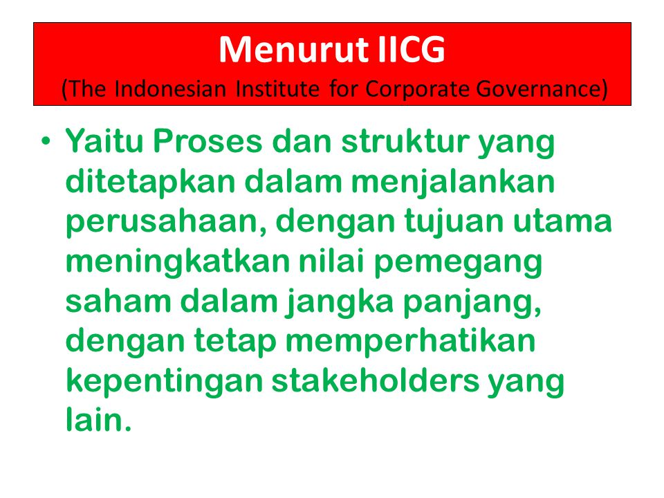 Menurut IICG (The Indonesian Institute for Corporate Governance)