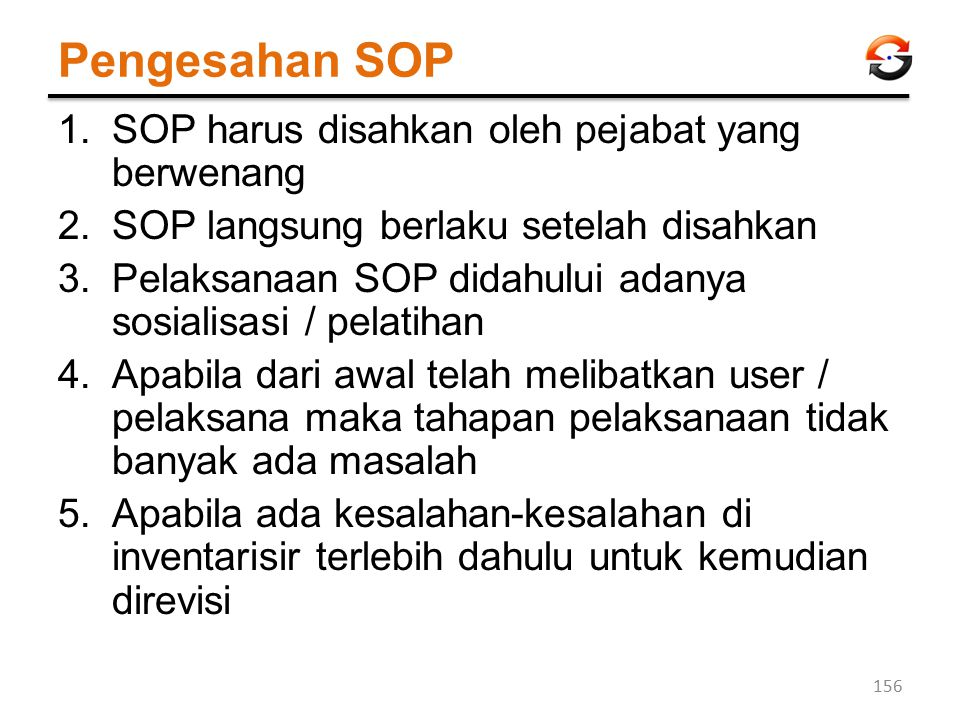 Pengesahan SOP SOP harus disahkan oleh pejabat yang berwenang