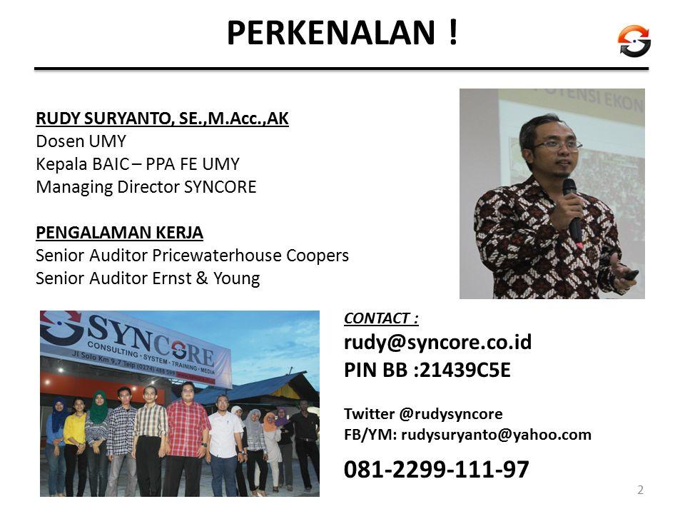 PERKENALAN ! 081-2299-111-97 RUDY SURYANTO, SE.,M.Acc.,AK Dosen UMY
