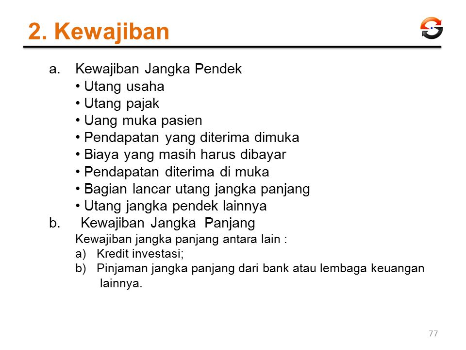 2. Kewajiban Kewajiban Jangka Pendek • Utang usaha • Utang pajak