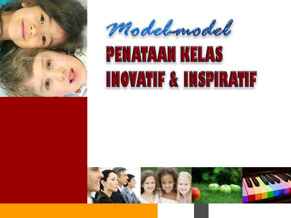 Model-model PENATAAN KELAS INOVATIF & INSPIRATIF 14