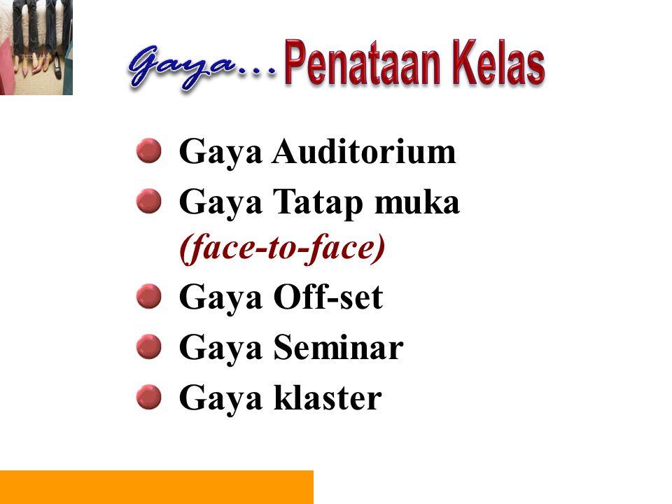 Gaya Tatap muka (face-to-face) Gaya Off-set Gaya Seminar Gaya klaster