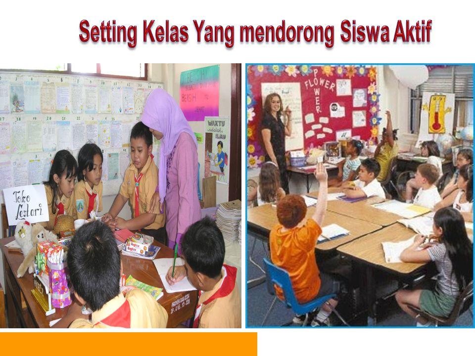 Setting Kelas Yang mendorong Siswa Aktif