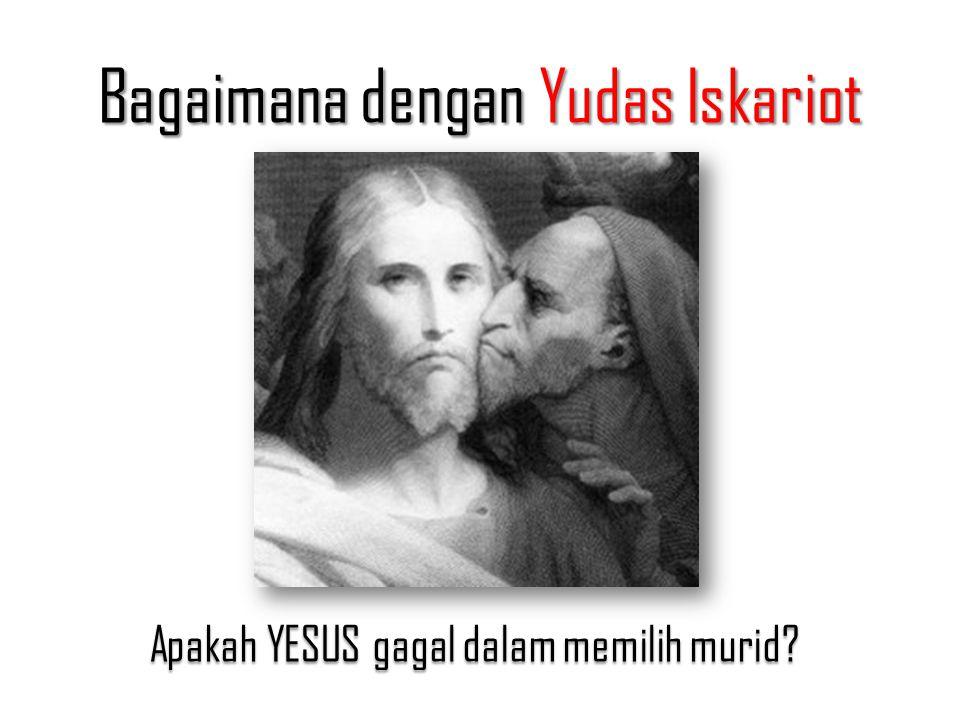 Bagaimana dengan Yudas Iskariot