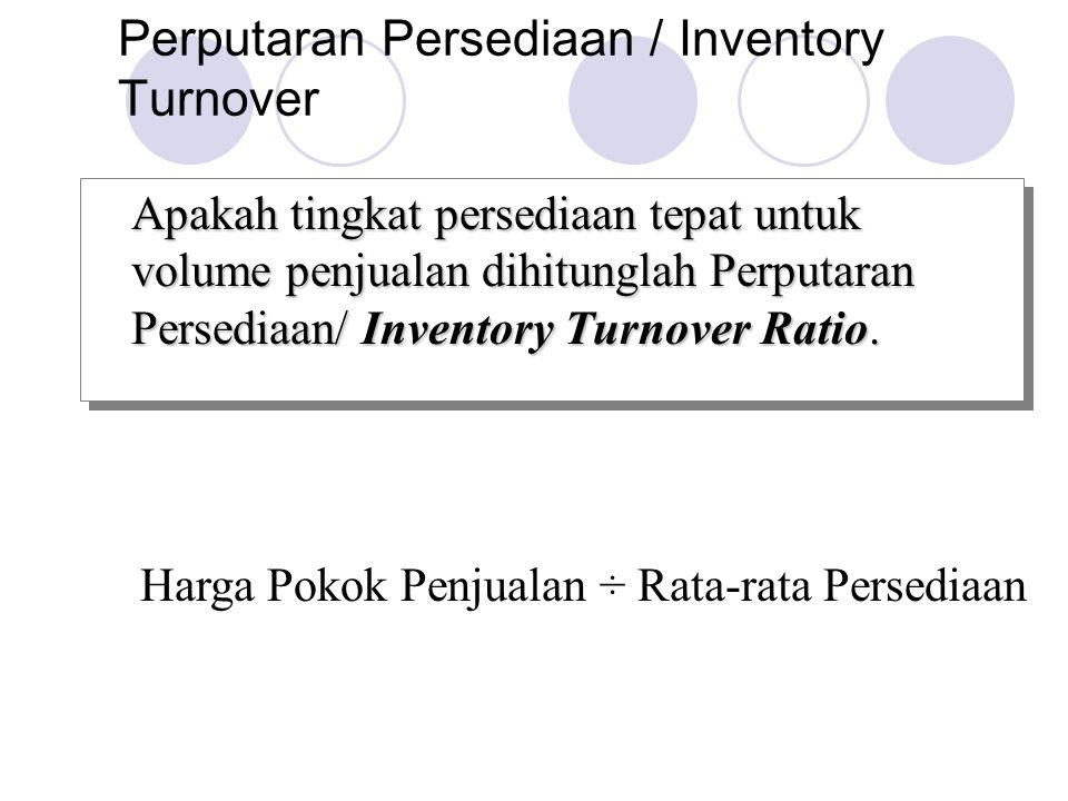 Perputaran Persediaan / Inventory Turnover