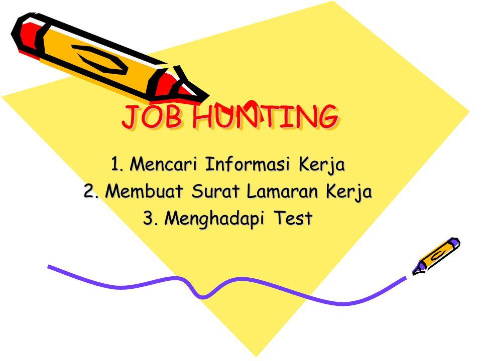 JOB HUNTING 1. Mencari Informasi Kerja 2. Membuat Surat Lamaran Kerja