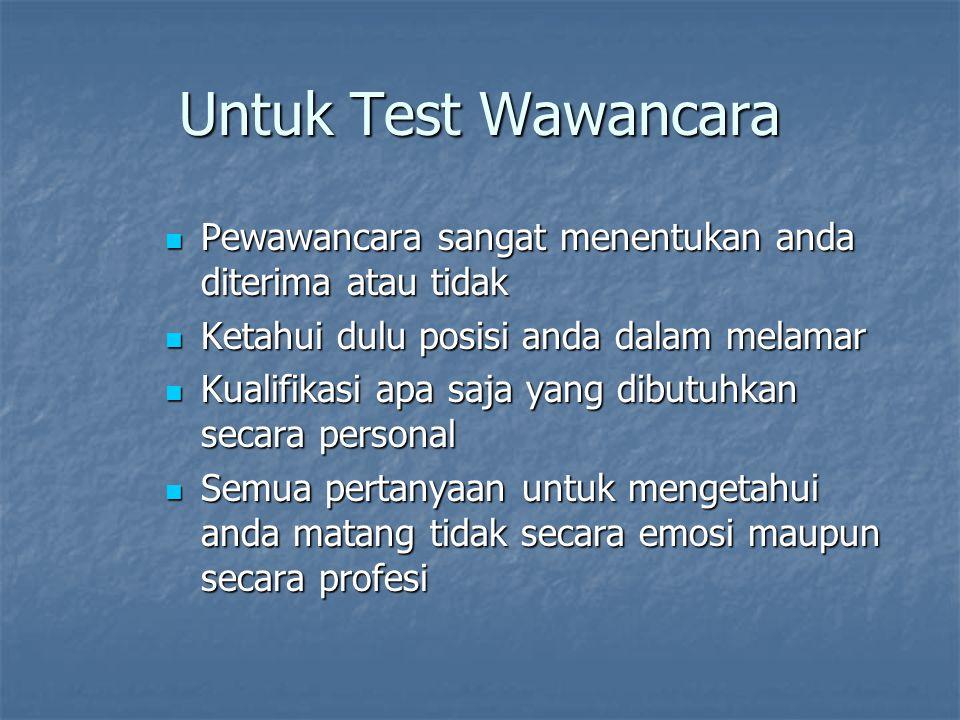 Untuk Test Wawancara Pewawancara sangat menentukan anda diterima atau tidak. Ketahui dulu posisi anda dalam melamar.