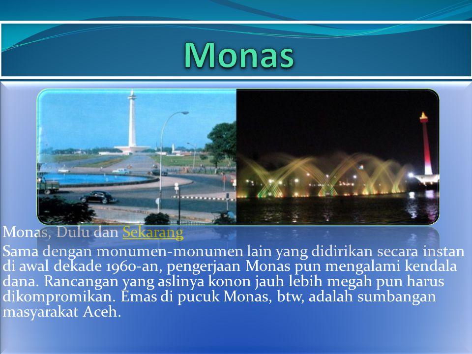 Monas Monas, Dulu dan Sekarang