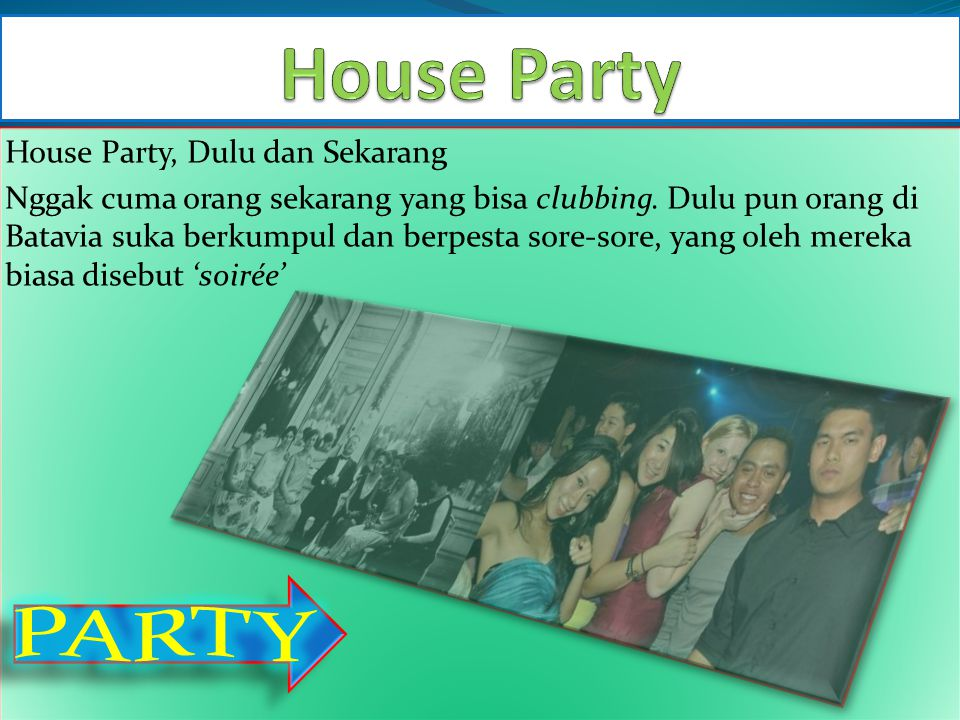 House Party PARTY House Party, Dulu dan Sekarang