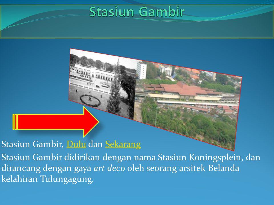 Stasiun Gambir Stasiun Gambir, Dulu dan Sekarang