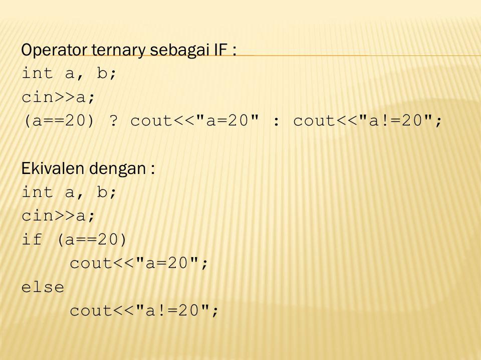 Operator ternary sebagai IF :