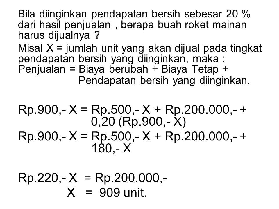 Rp.900,- X = Rp.500,- X + Rp.200.000,- + 0,20 (Rp.900,- X)