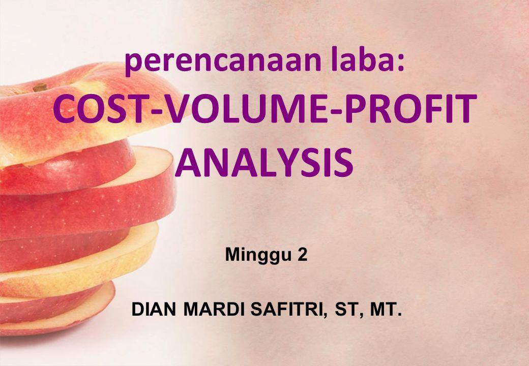 perencanaan laba: COST-VOLUME-PROFIT ANALYSIS