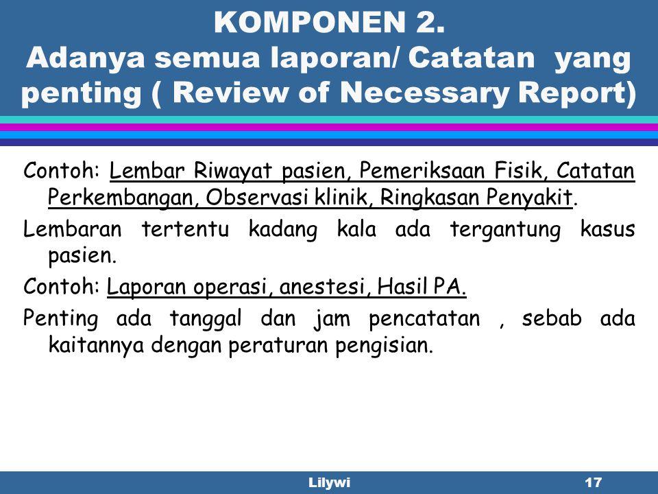 KOMPONEN 2. Adanya semua laporan/ Catatan yang penting ( Review of Necessary Report)