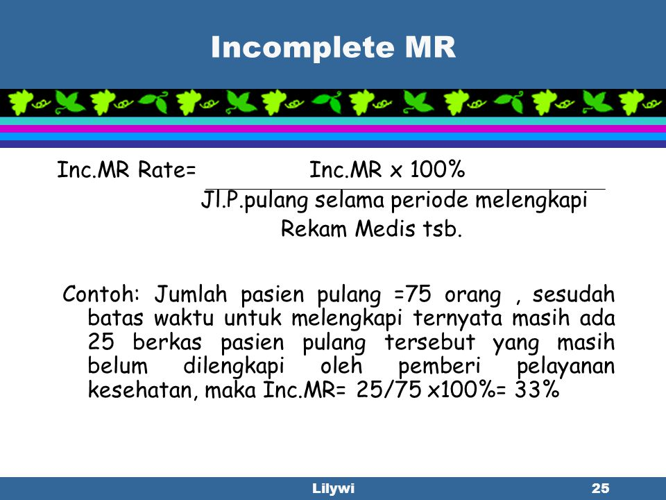 Incomplete MR Inc.MR Rate= Inc.MR x 100%